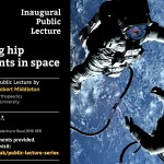 Inaugural lecture: Performing hip replacements in space