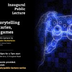 Inaugural lecture: Secrets of storytelling in documentaries, movies, and games